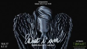 """WHAT I AM"" di Matilde Atzori"